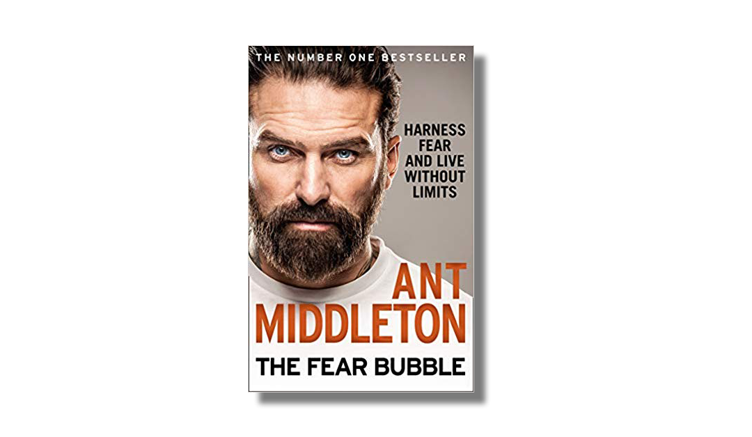 The Fear Bubble – Ant Middleton – Book Review