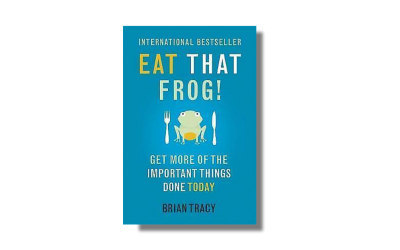 Eat That Frog – Brian Tracy – Book Review