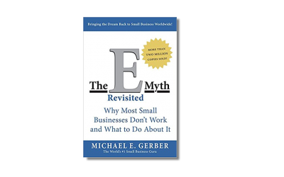 The E-Myth Revisited: Why Most Small Businesses Don't Work and What to Do About It – Book Review