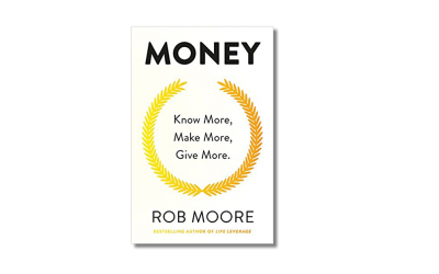 Money: Know More, Make More, Give More – Rob Moore – Book Review