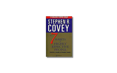 The 7 Habits of Highly Effective People – Stephen R Covey – Book Review